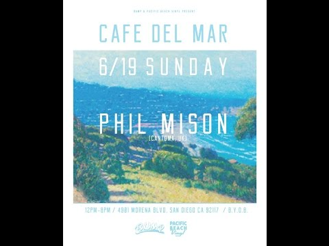 CAFE DEL MAR w/ PHIL MISON presented by BUMP at PACIFIC BEACH VINYL