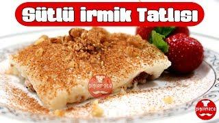 Sütlü İrmik Tatlısı Tarifi | Pişirmece