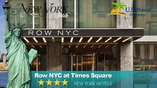 Row NYC at Times Square - New York Hotels, New York