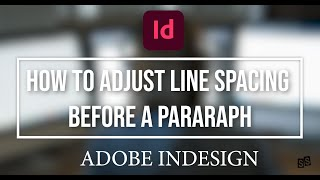 (INDESIGN TUTORIAL) How to Reduce or Increase Line Spacing Before a Paragraph | S.Sulianah