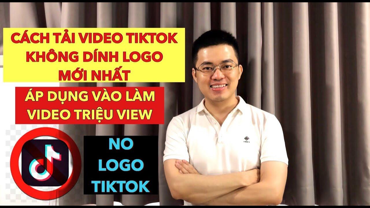 HƯỚNG DẪN CÁCH TẢI VIDEO TIKTOK KHÔNG DÍNH LOGO MỚI NHẤT, LÀM VIDEO TRIỆU VIEW | TRƯƠNG HẢI ĐĂNG