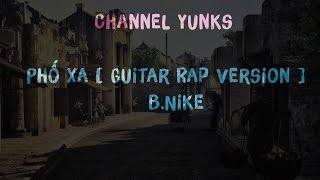 Phố Xa [ Guitar Rap Version ] - B.Nike || Video Lyrics