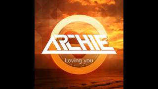 Archie - Loving You (Radio Edit)
