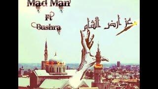 MadMan.ft.Bushra - عز ارض الشام- راب عربي سوري