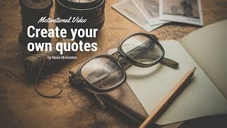 Create your own quotes -  motivational video