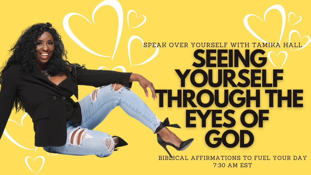 (DAY ONE) Seeing Yourself Through the Eyes of God: And It Was Good