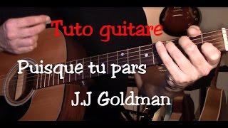 Cours de guitare - Puisque tu pars - Jean Jacques Goldman