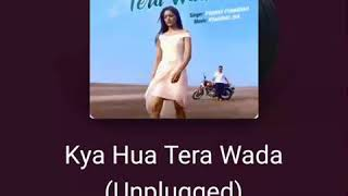 Download Mp3 Kya Hua Tera Waaada.....by Naushi