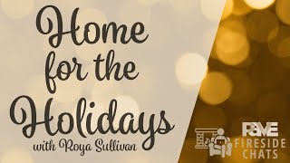 PAVE Fireside Chat - Home for the Holidays with Roya Sullivan