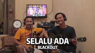 Selalu Ada - Blackout Cover Nurdin