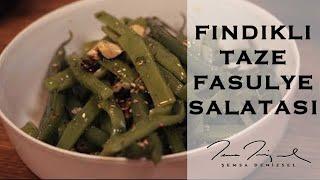 Şemsa Denizsel   Fındıklı Taze Fasulye Salatası   Şimdi Tam Zamanı