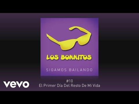 Los Bonnitos - El Primer Día del Resto de Mi Vida (Pseudo Video)