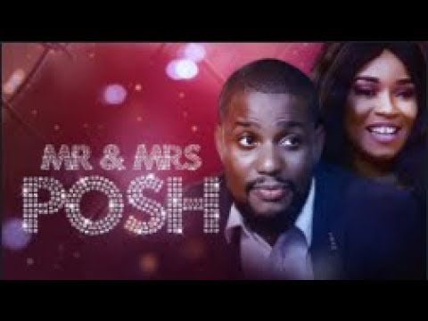 MR and MRS POSH  - [Part 1] Latest 2018 Nigerian Nollywood Drama Movie thumbnail