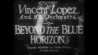 "VINCENT LOPEZ and His Orchestra, ""Beyond the Blue Horizon"" Paramount 1932"