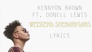 Kennyon Brown Weekend Shenanigans Ft. Donell Lewis Lyrics.mp3