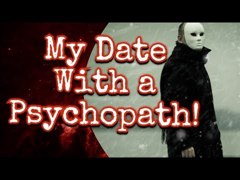 My experience with a Psychopath!!!!..Off a Dating site!