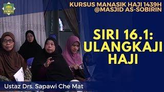 Gambar cover [KURSUS HAJI 1439H/2018M] Siri 16.1: Ulangkaji Haji - Ustaz Drs. Sapawi Che Mat