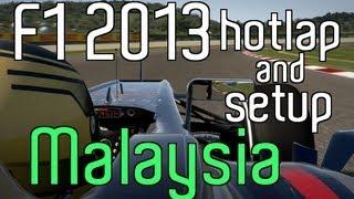 F1 2013 - Malaysia TT hotlap+setup (WORLD RECORD)