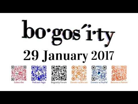 Bogosity Podcast for 29 January 2017