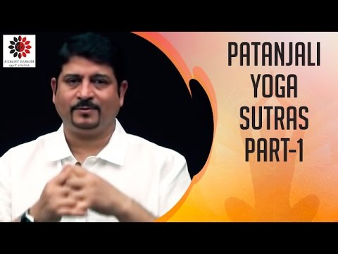 Yoga Sutras of Patanjali by Dr. Bharat Thakur | Part 1 | Bha