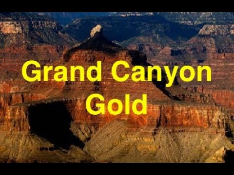 """Grand Canyon Gold Mining and other """"Nuggets!"""" (Bix Weir)"""