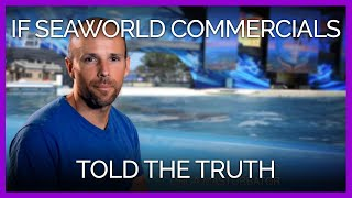 If SeaWorld Commercials Told the Truth