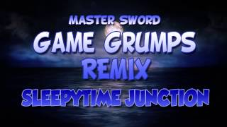 Sleepytime Junction - Game Grumps Remix