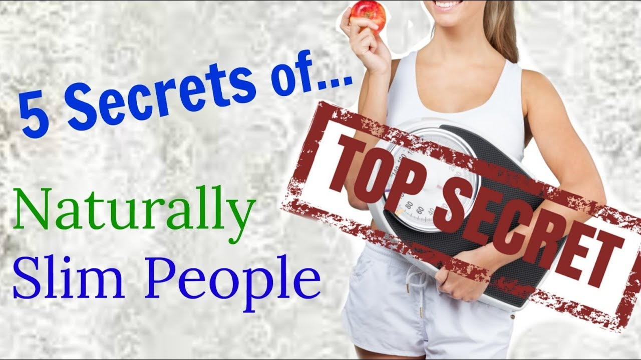 5 Science-Backed Secrets Of The Naturally Thin