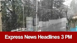 Express News Headlines - 03:00 PM | 16 January 2017