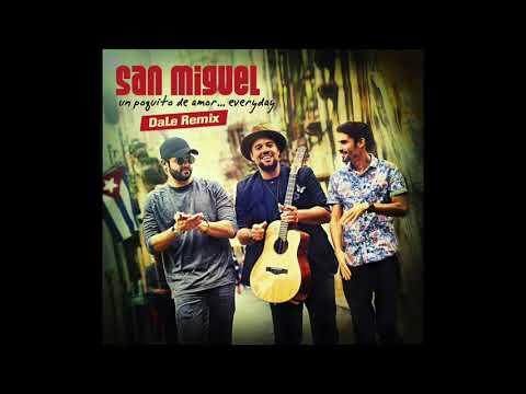 San Miguel - Un Poquito de Amor Everday (DaLe Remix) ft. Colin Hay
