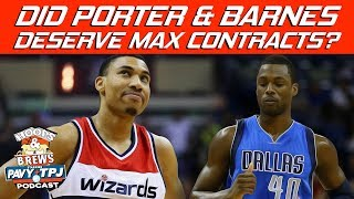 Did Harrison Barnes and Otto Porter Deserve Max ? | Hoops N Brews