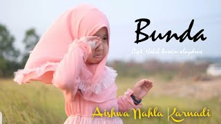 Download Aishwa Nahla Karnadi - Bunda (Cover Mayada)
