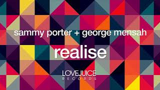 Video Sammy Porter & George Mensah - Realise (Radio Mix) [Lovejuice Records] download MP3, 3GP, MP4, WEBM, AVI, FLV November 2017