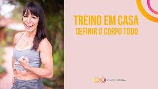 Treinão para definir o corpo em casa - Carol Borba
