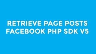 Retrieve Page Posts - Facebook PHP SDK V5