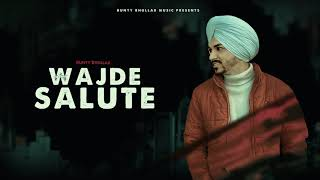 Wajde Salute Bunty Bhullar Free MP3 Song Download 320 Kbps