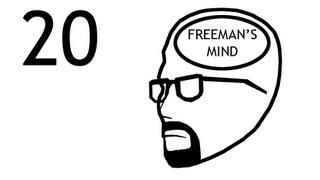 Freeman's Mind: Episode 20