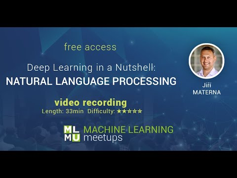 Natural Language Processing in Deep Learning – Jiří Materna | MLMU.cz