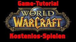 World of Warcraft kostenlos spielen Tutorial [Deutsch] [HD] 720p