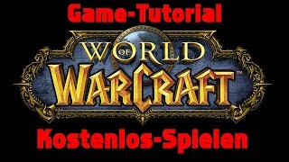 World of Warcraft kostenlos spielen Tutorial [Deutsch] [HD] 720p