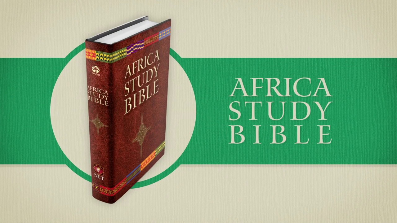 Africa Study Bible – Oasis International – Satisfying