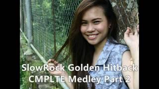 SlowRock Golden Hitback CMPLTE Medley Part 2