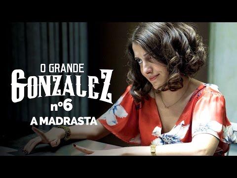 O GRANDE GONZALEZ - EP06: A MADRASTA