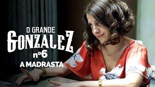 Vídeo - O Grande Gonzalez – EP06: A Madrasta