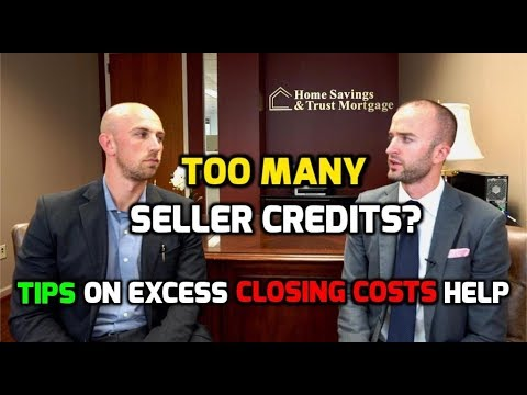 Closing Cost Assistance | What Happens When There Are Too Many Seller Credits?