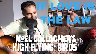♫ If Love Is The Law Noel Gallagher's High Flying Birds (Acoustic Cover) ♫ - learn guitar chords
