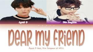 Baixar Agust D – Dear My Friend (어땠을까) (Feat. Kim Jongwan of NELL) (Color Coded Lyrics/Han/Rom/Eng/Pt-Br)