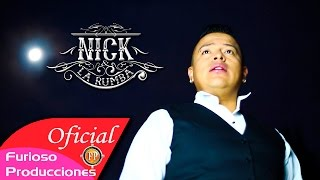 NICK Y LA RUMBA - ME EMBORRACHARE VIDEO OFICIAL 4K