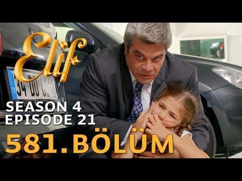 Elif 581. Bölüm | Season 4 Episode 21