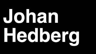 How to Pronounce Johan Hedberg New Jersey Devils NHL Hockey Player Runforthecube